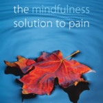 The Mindfulness Solution to Pain- Book review